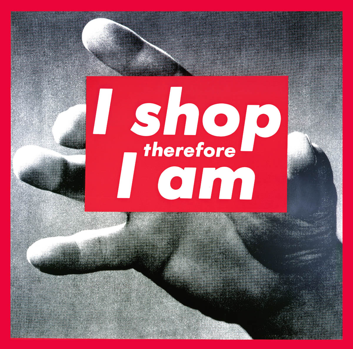 barbara kruger, Untitled (I shop therefore I am), 1989