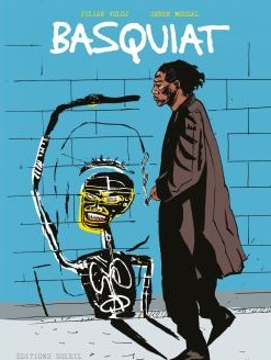 Cover of the graphic novel Basquiat by Julien Voloj and Søren Mosdal