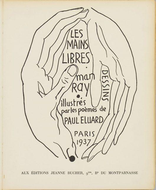 Paul Eluard, Man Ray, Les mains libres, 1937
